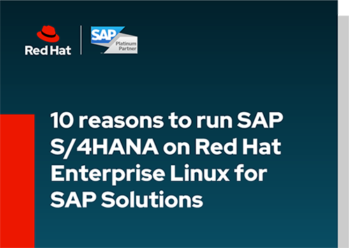10 reasons to run SAP S/4HANA on Red Hat Enterprise Linux for SAP Solutions