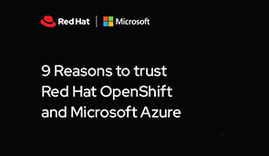 9 Reasons to trust Red Hat OpenShift and Microsoft Azure
