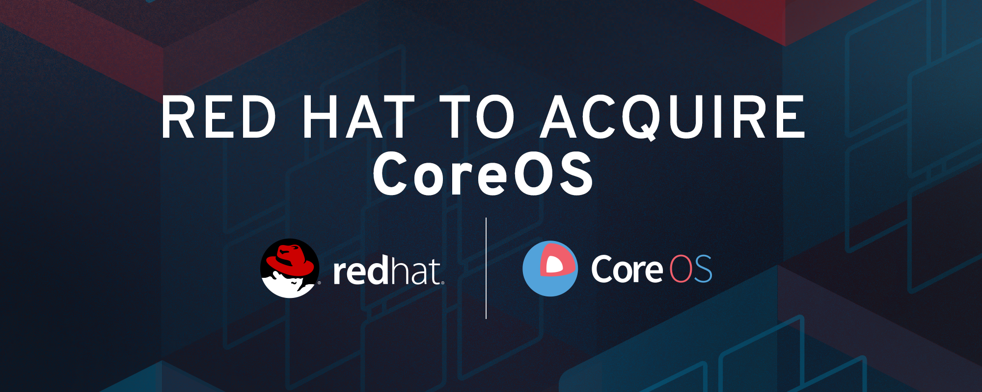 Red Hat to acquire CoreOS