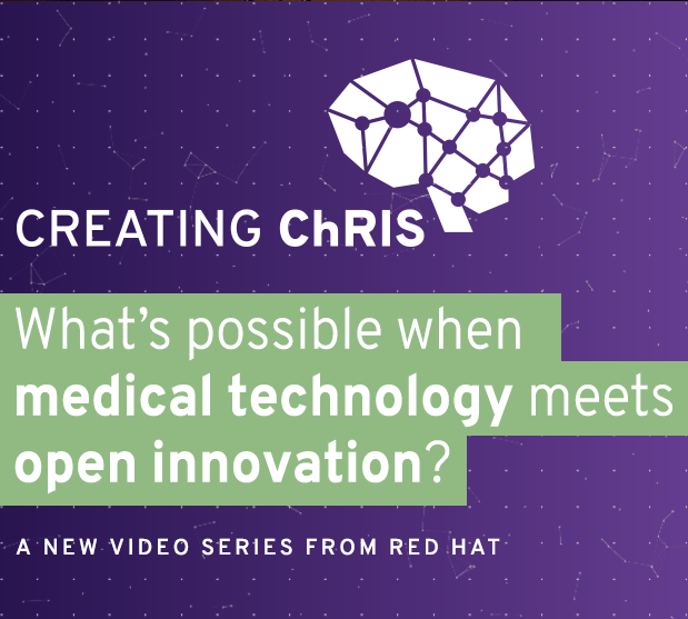 Creating ChRIS - What's possible when medical technology meets open innovation?