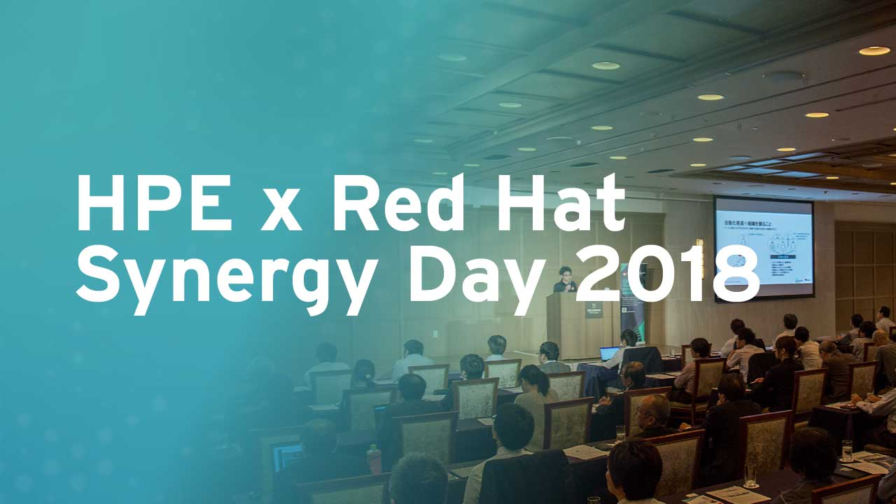 HPE x Red Hat Synergy Day 2018