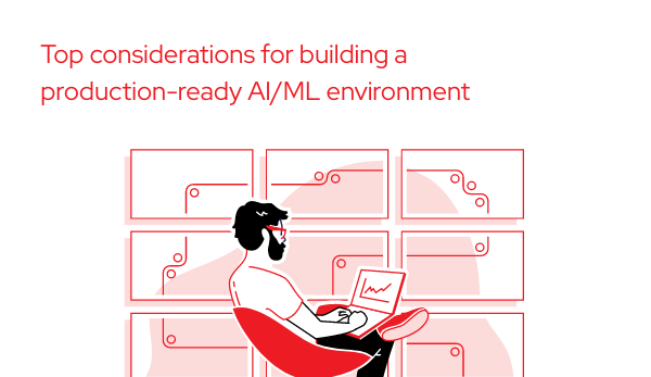 Top considerations for building a production ready AI ML environment