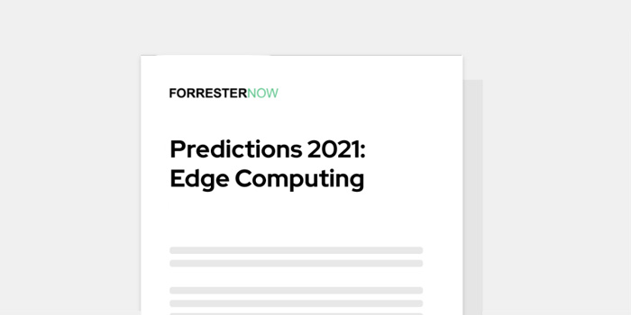 Forrester 2021 predictions edge