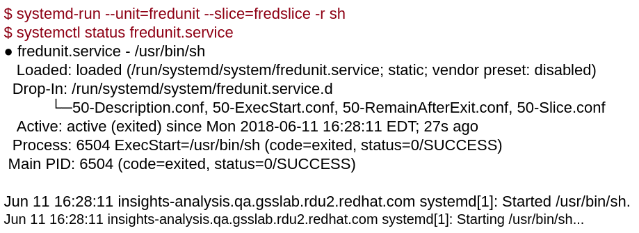 Figure 2: systemd-run --unit=fredunit --slice=fredslice -r sh