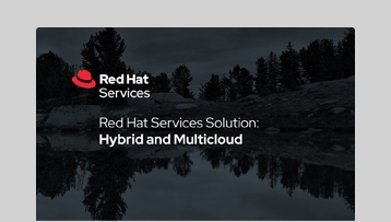 Red Hat Services Solution - Hybrid and Multicloud