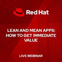 Lean and mean apps: How to get immediate value